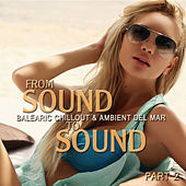 From Sound to Sound, Pt. 2 (Balearic Chillout & Ambient del Mar) de Various Artists