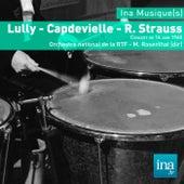 Lully - Capdevielle - R. Strauss, Orchestre national de la RTF - M. Rosenthal (dir) de Various Artists
