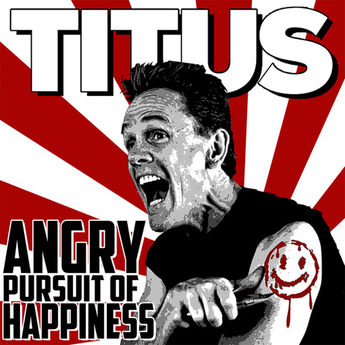 Angry Pursuit Of Happiness by Christopher Titus