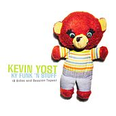 KY Funk 'n Stuff (B Sides and Session Tapes) by Kevin Yost
