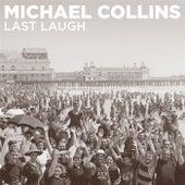Last Laugh by Michael Collins