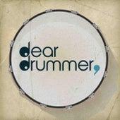 Dear Drummer by Dear Drummer