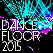 Dancefloor 2015 - EP de Various Artists