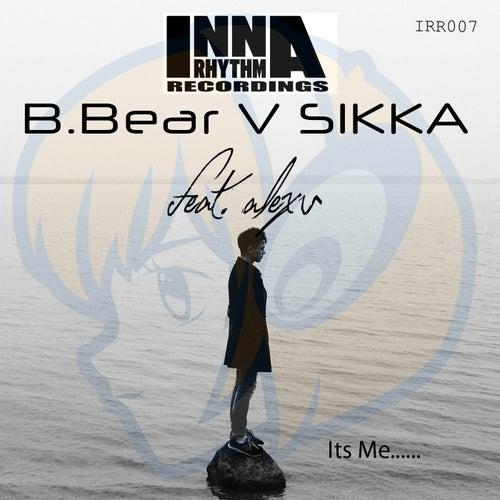 Its Me (Sikka vs. B. Bear vs. Alex U) (feat. Alex U) de Sikka