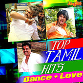 Top Tamil Hits - Dance + Love by Various Artists