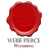 Wondering - Quality Music by Webb Pierce