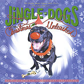 Christmas Unleashed by Jingle Dogs