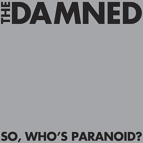 So, Who's Paranoid? by The Damned
