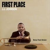 First Place (Bonus Track Version) by J.J. Johnson