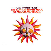 Plays the Contemporary Music of Mexico and Brazil (Bonus Track Version) by Cal Tjader