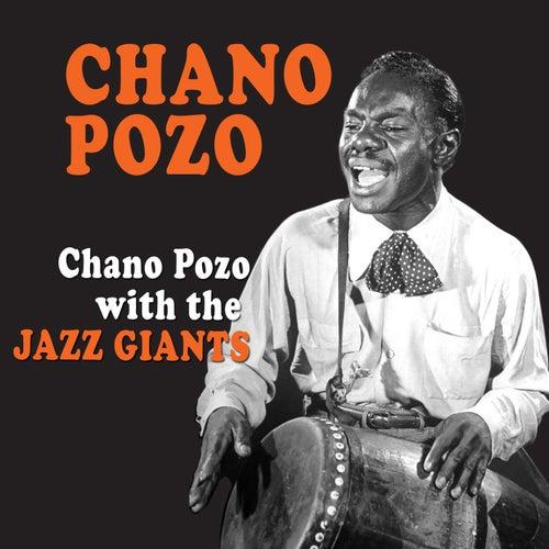 Chano Pozo with the Jazz Giants by Chano Pozo
