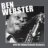 Ben Webster with the Johnny Richards Orchestra von Ben Webster
