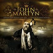 Johnny Boy Would Love This... A Tribute to John Martyn by Various Artists