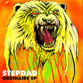 Ordinaire EP by Stepdad