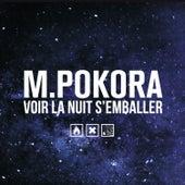 Voir la nuit s'emballer (Radio Edit) de M. Pokora