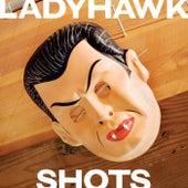Shots by Ladyhawk