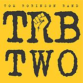 Trb 2 by Tom Robinson Band