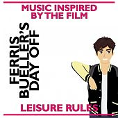 Leisure Rules: Music Inspired by the Film Ferris Bueller's Day Off de Various Artists
