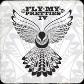 Fly My Pretties IV by Fly My Pretties