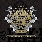 A Story (Part 2 Bonus EP) by Fly My Pretties