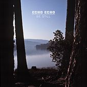 Be Still by echoecho