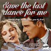 Save The Last Dance For Me (Finest Pop From The 50s And 60s) de Various Artists
