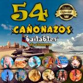 54 Cañonazos Bailables de Siempre de Various Artists