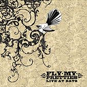 Live at Bats (Live) by Fly My Pretties