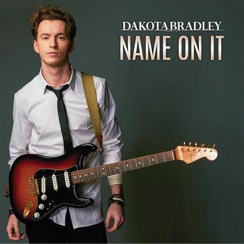 Name on It by Dakota Bradley