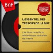 L'essentiel des trésors de la BnF by Various Artists