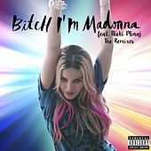 Bitch I'm Madonna by Madonna
