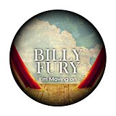 I'm Moving on by Billy Fury