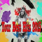 Your Best Hits 2015 von Various Artists