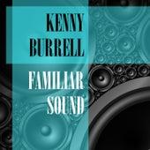 Familiar Sound von Kenny Burrell