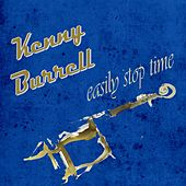 Easily Stop Time von Kenny Burrell