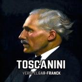 Toscanini, Verdi-Elgar-Franck by Various Artists