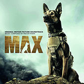 Max (Original Motion Picture Soundtrack) by Trevor Rabin