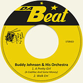 A Pretty Girl (A Cadillac and Some Money) by Buddy Johnson