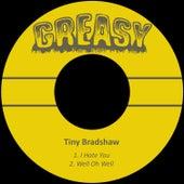 I Hate You von Tiny Bradshaw