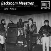 Backroom Maestros - The First Sound Innovators of Rock 'N' Roll - Joe Meek von Various Artists