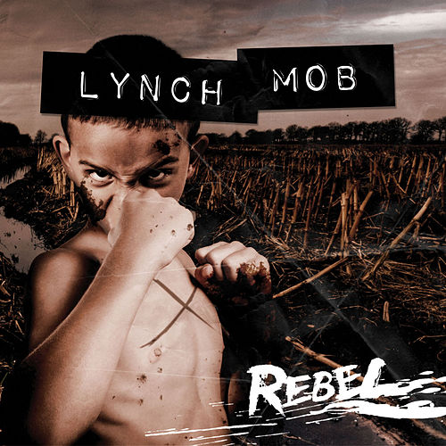 Rebel by Lynch Mob