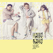 Let's Not Talk About Love OST by Various Artists