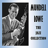 The Jazz Collection by Mundell Lowe
