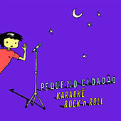 Karaokê Rock 'N' Roll de Pequeno Cidadão