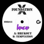 Brukout / Temptation de Loco
