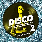 Soul Jazz Records Presents Disco 2: A Further Fine Selection of Independent Disco, Modern Soul and Boogie 1976-80 de Various Artists