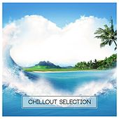 Chillout Selection by Various Artists