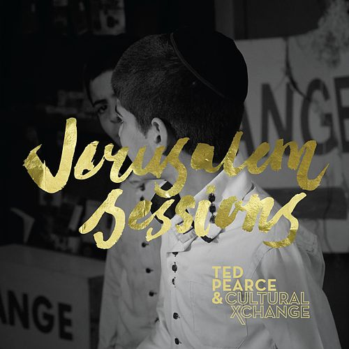 Jerusalem Sessions by Ted Pearce