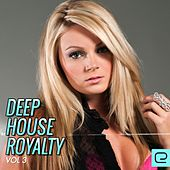 Deep House Royalty, Vol. 3 - EP by Various Artists