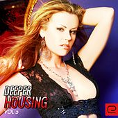 Deeper Housing, Vol. 5 - EP by Various Artists